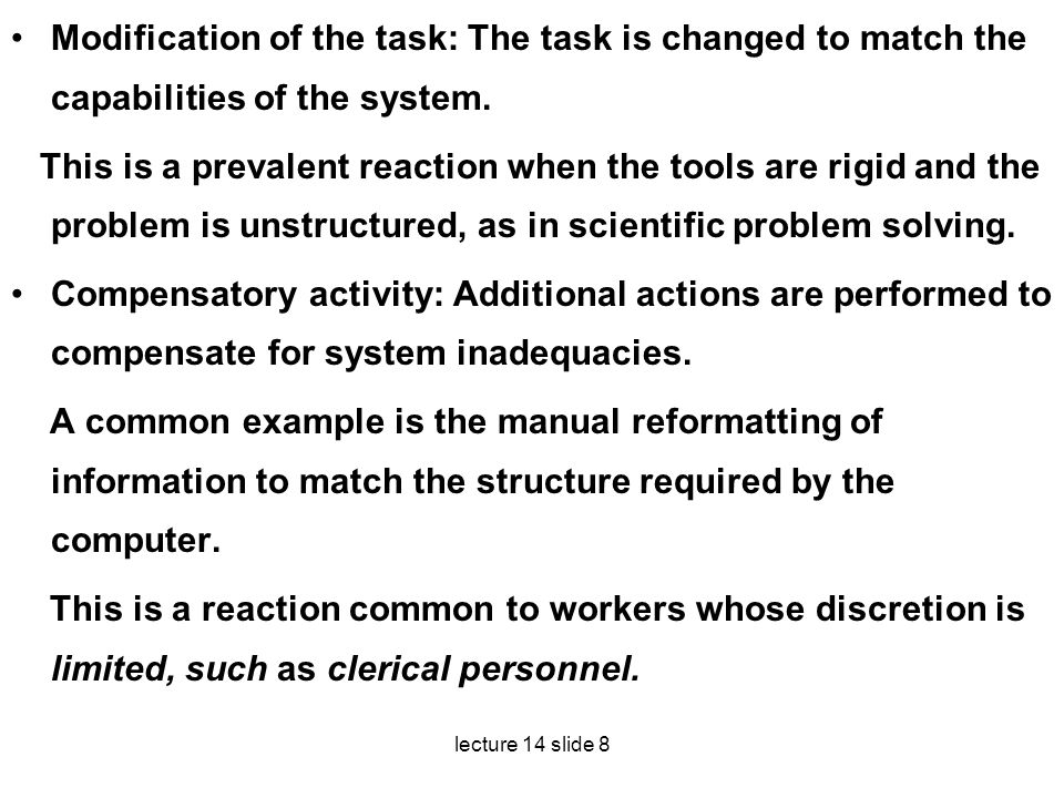 Modification of the task: The task is changed to match the capabilities of the system.