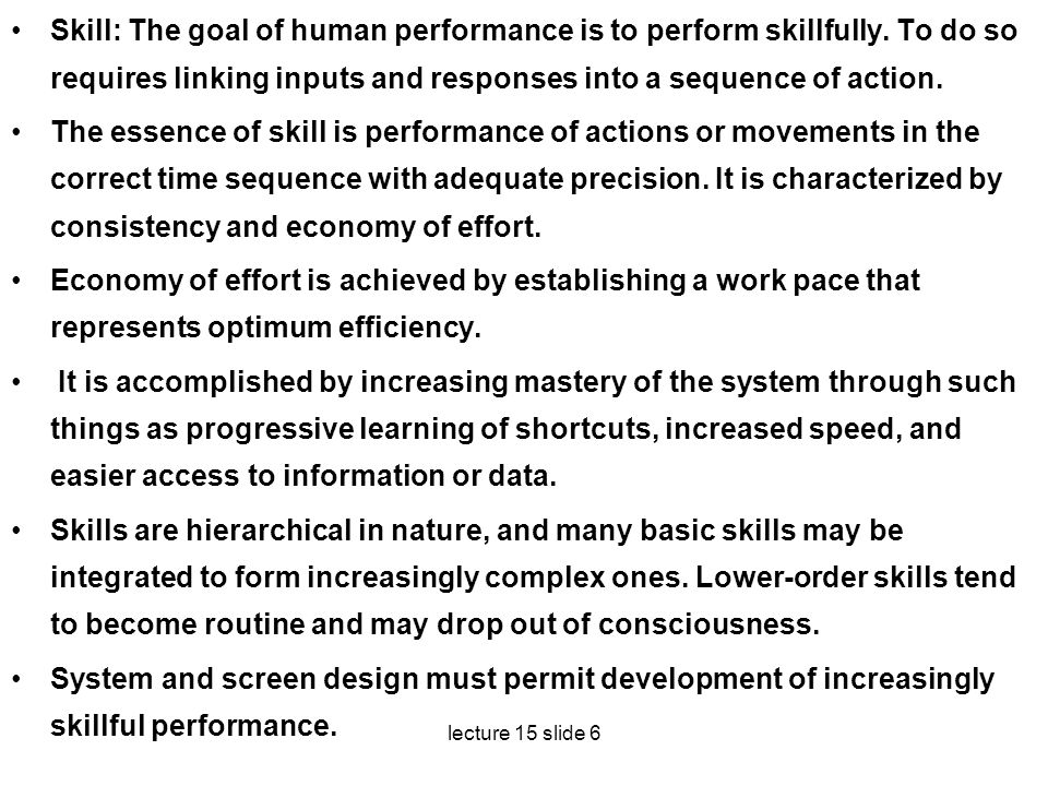 Skill: The goal of human performance is to perform skillfully