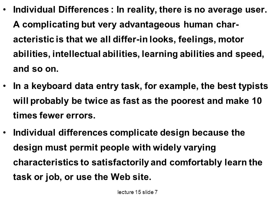 Individual Differences : In reality, there is no average user