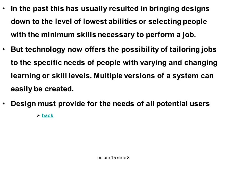Design must provide for the needs of all potential users