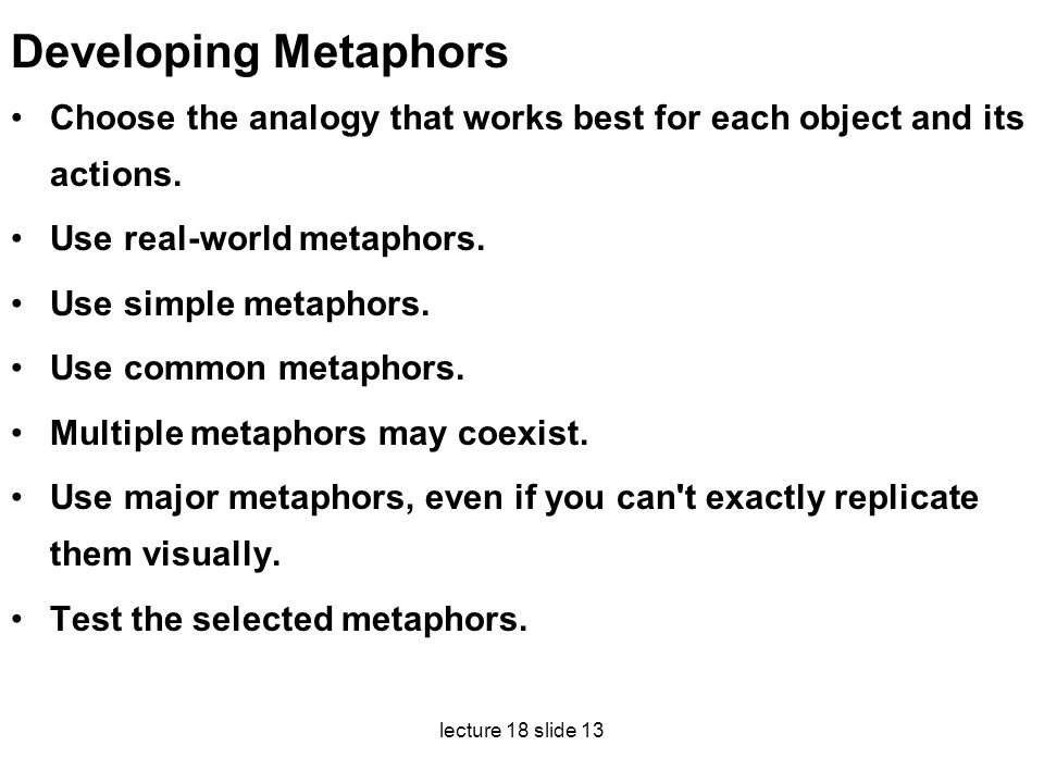 Developing Metaphors Choose the analogy that works best for each object and its actions. Use real-world metaphors.