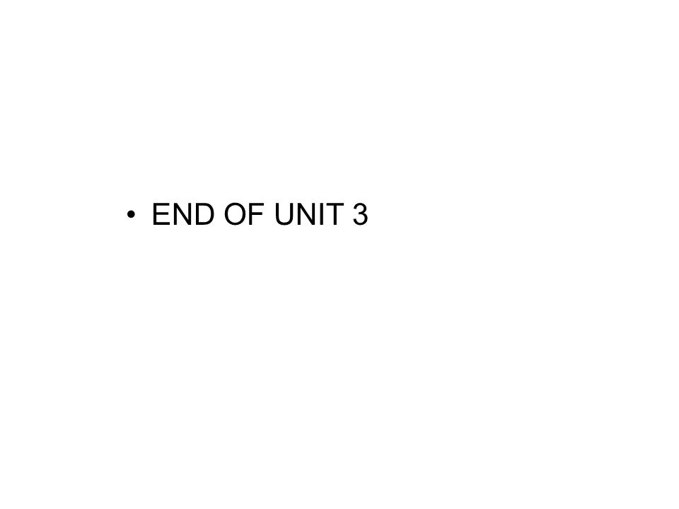 END OF UNIT 3