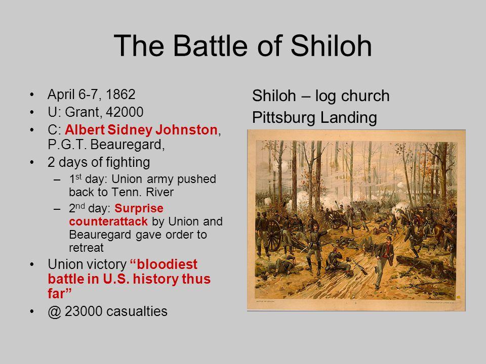 The Battle of Shiloh Shiloh – log church Pittsburg Landing