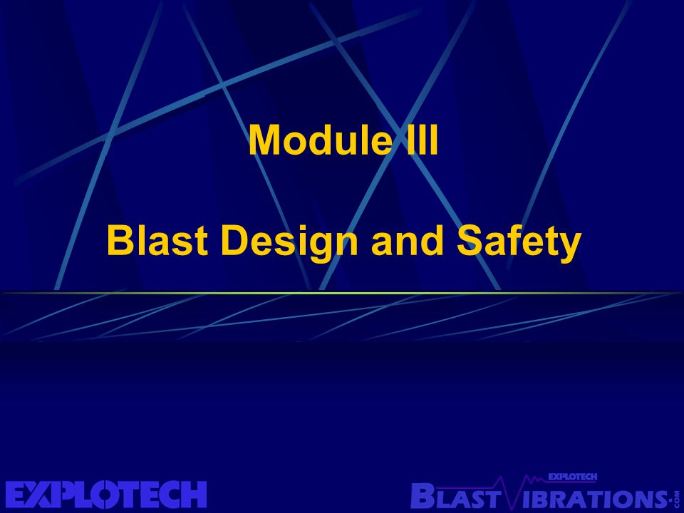 Module III Blast Design and Safety