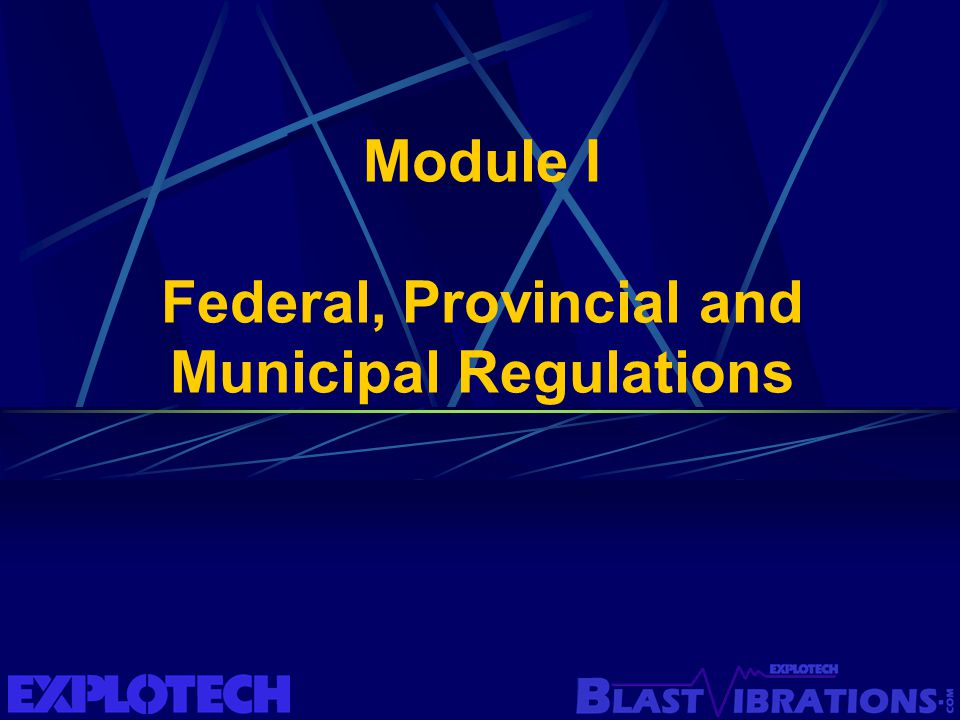 Module I Federal, Provincial and Municipal Regulations