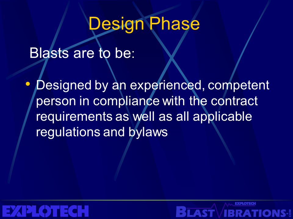 Design Phase Blasts are to be: