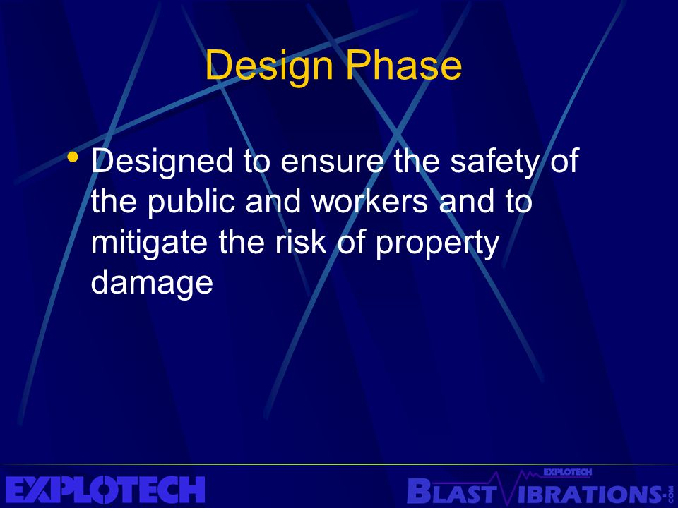 Design Phase Designed to ensure the safety of the public and workers and to mitigate the risk of property damage.