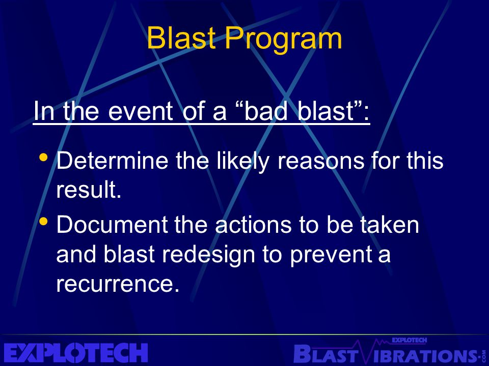 Blast Program In the event of a bad blast :