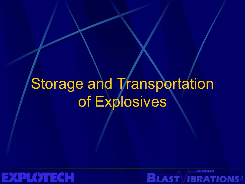 Storage and Transportation of Explosives