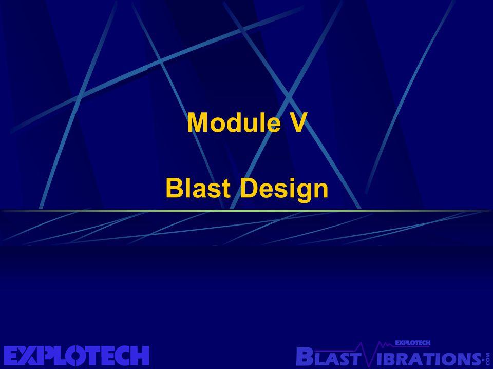 Module V Blast Design