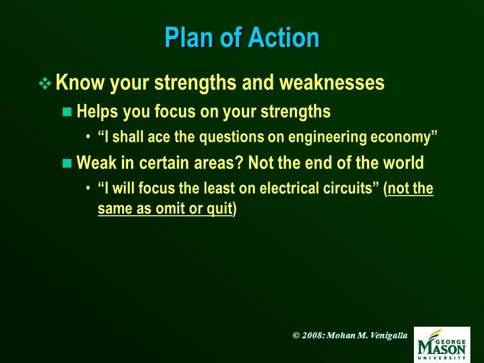 Plan of Action Know your strengths and weaknesses