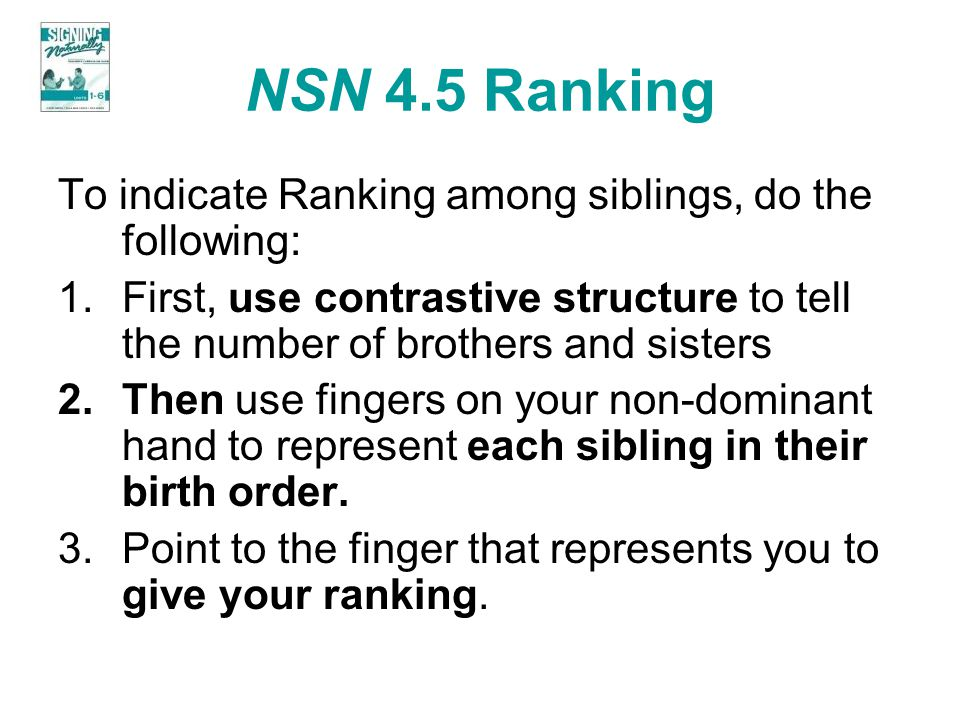 NSN 4.5 Ranking To indicate Ranking among siblings, do the following: