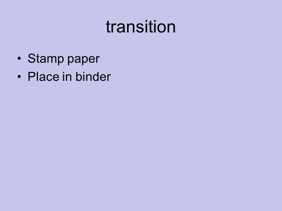 transition Stamp paper Place in binder