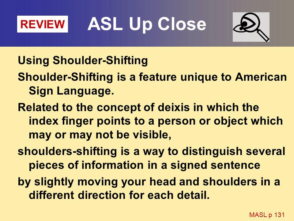 ASL Up Close REVIEW Using Shoulder-Shifting