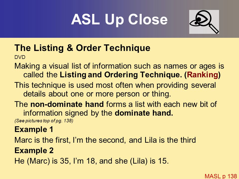ASL Up Close The Listing & Order Technique