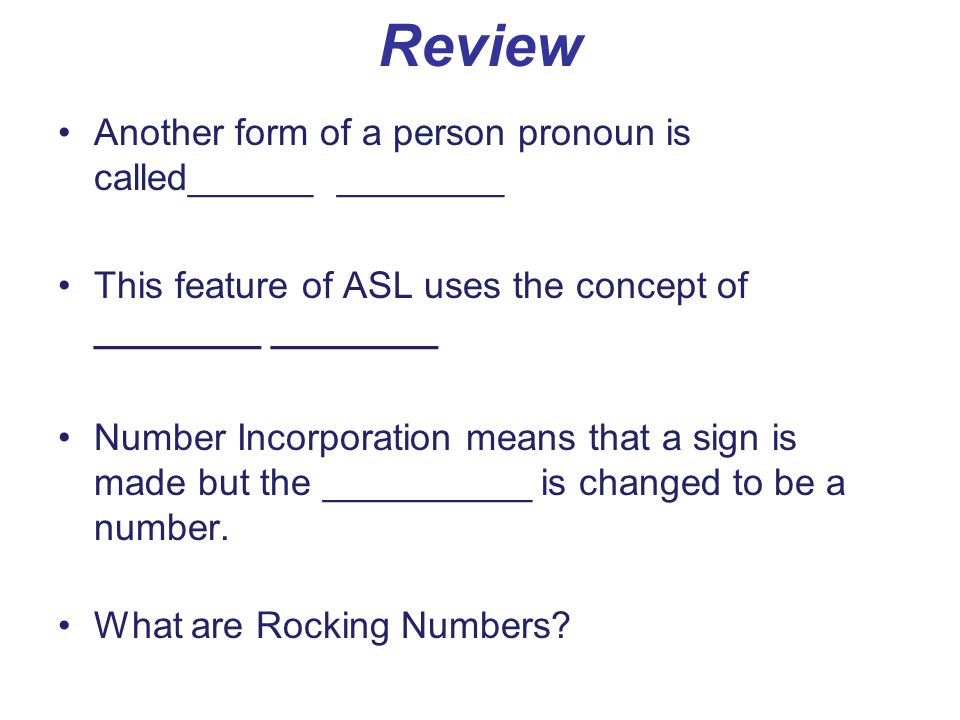 Review Another form of a person pronoun is called______ ________