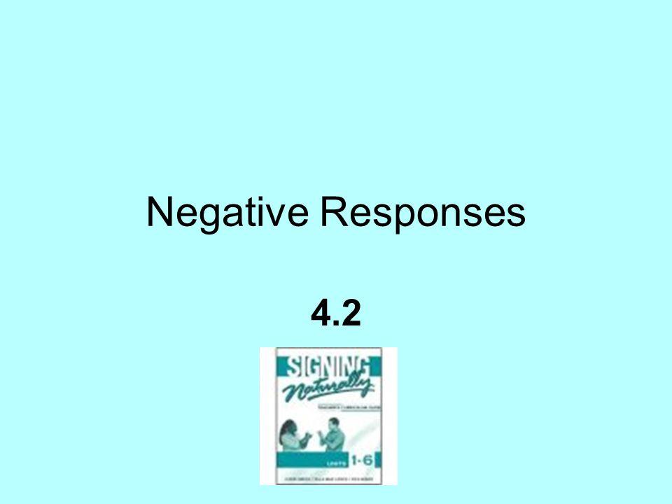 Negative Responses 4.2