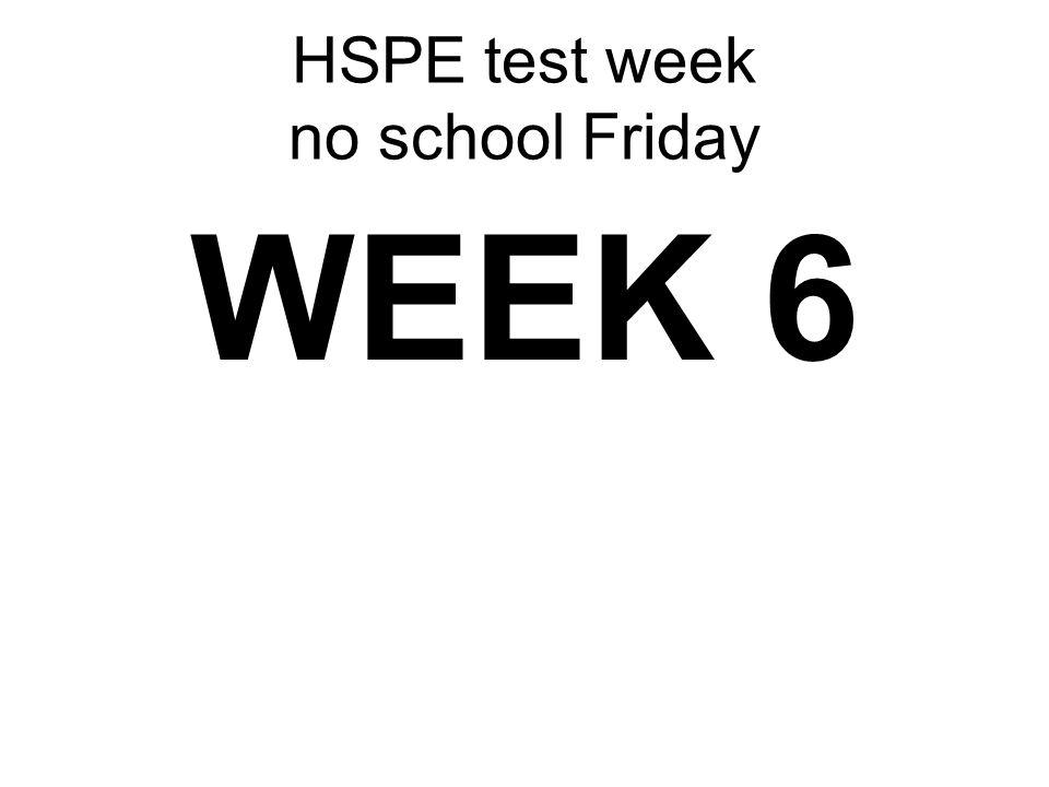 HSPE test week no school Friday