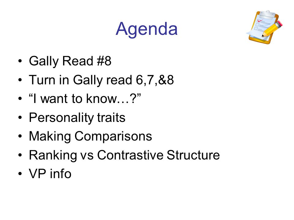Agenda Gally Read #8 Turn in Gally read 6,7,&8 I want to know…