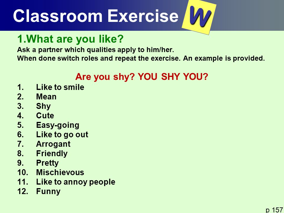 W Classroom Exercise 1.What are you like Are you shy YOU SHY YOU
