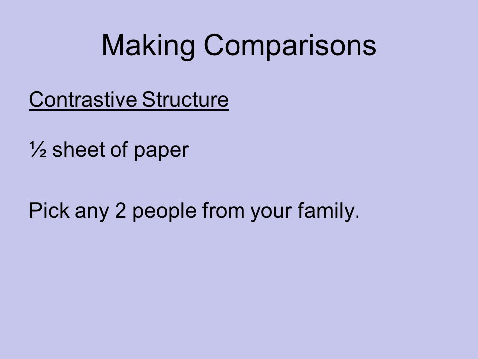 Making Comparisons Contrastive Structure ½ sheet of paper