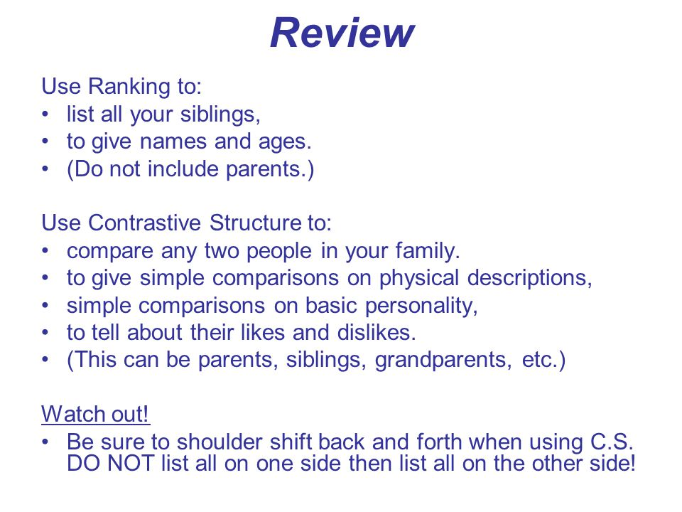 Review Use Ranking to: list all your siblings, to give names and ages.