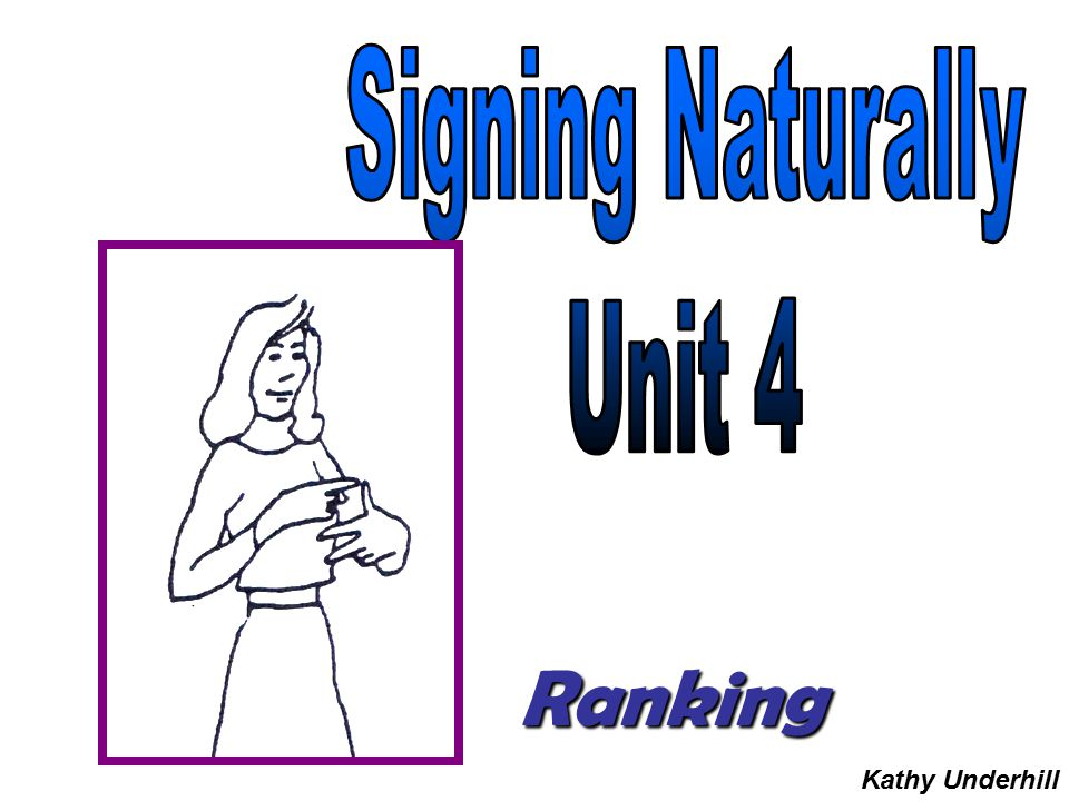 Signing Naturally Unit 4