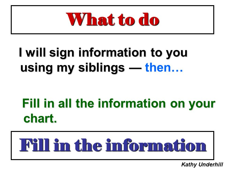 Fill in the information