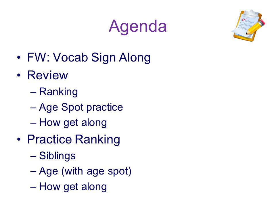 Agenda FW: Vocab Sign Along Review Practice Ranking Ranking