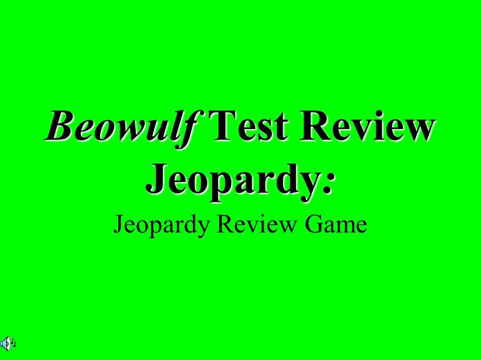 Beowulf Test Review Jeopardy: