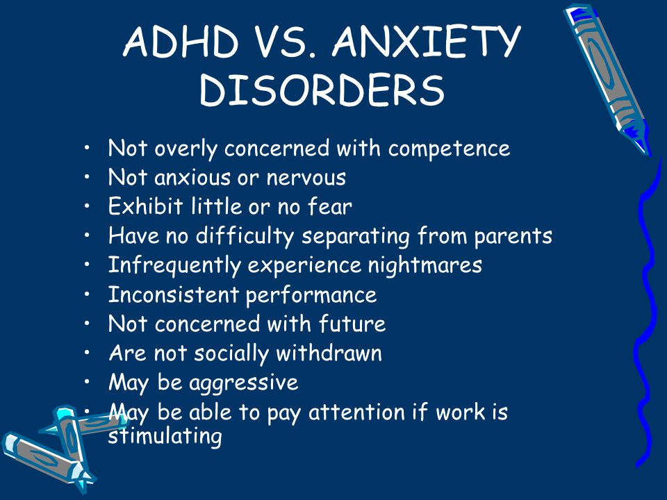 ADHD VS. ANXIETY DISORDERS