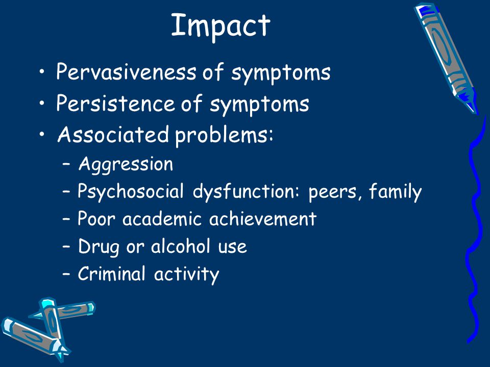 Impact Pervasiveness of symptoms Persistence of symptoms