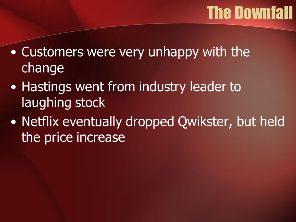 The Downfall Customers were very unhappy with the change