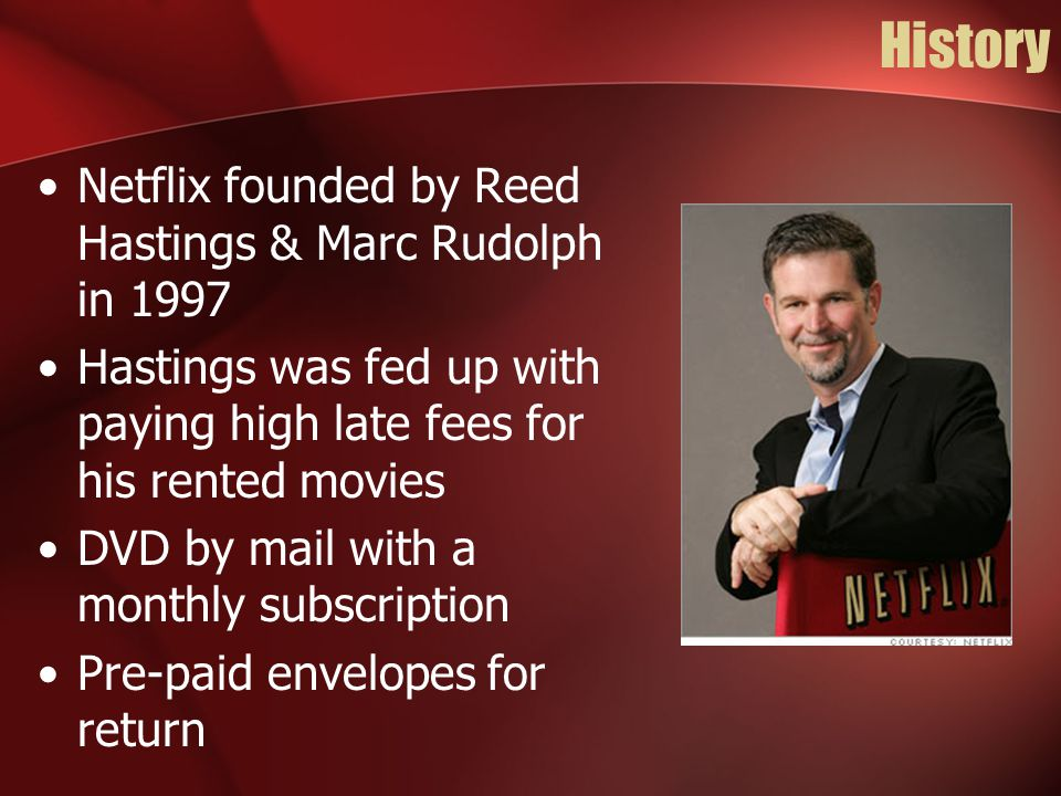 History Netflix founded by Reed Hastings & Marc Rudolph in 1997