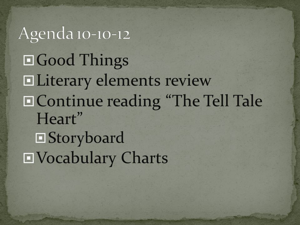 Agenda 10-10-12 Good Things Literary elements review