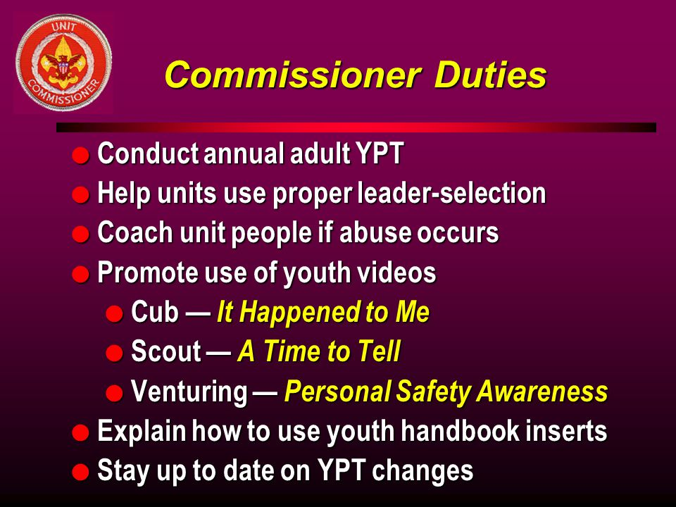 Commissioner Duties Conduct annual adult YPT