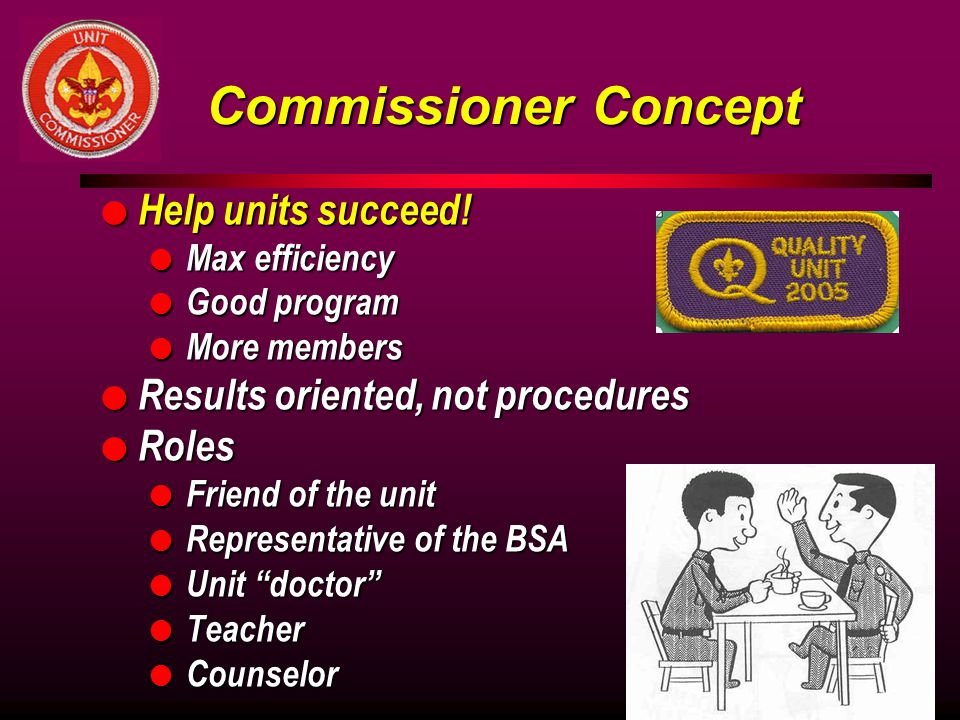Commissioner Concept Help units succeed!