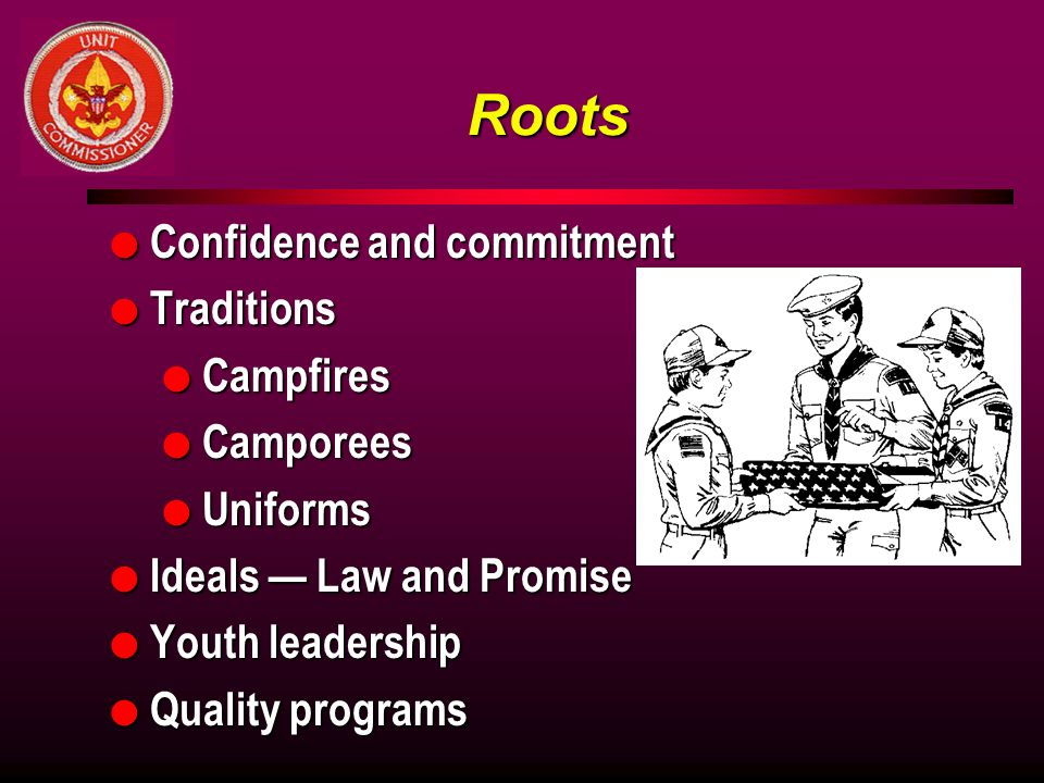 Roots Confidence and commitment Traditions Campfires Camporees