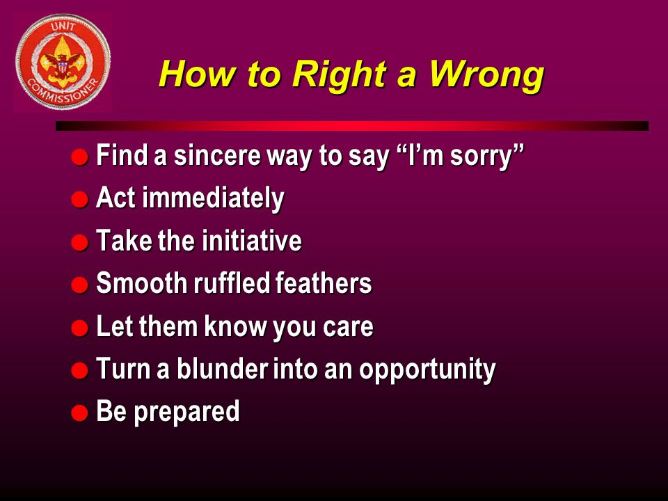 How to Right a Wrong Find a sincere way to say I'm sorry