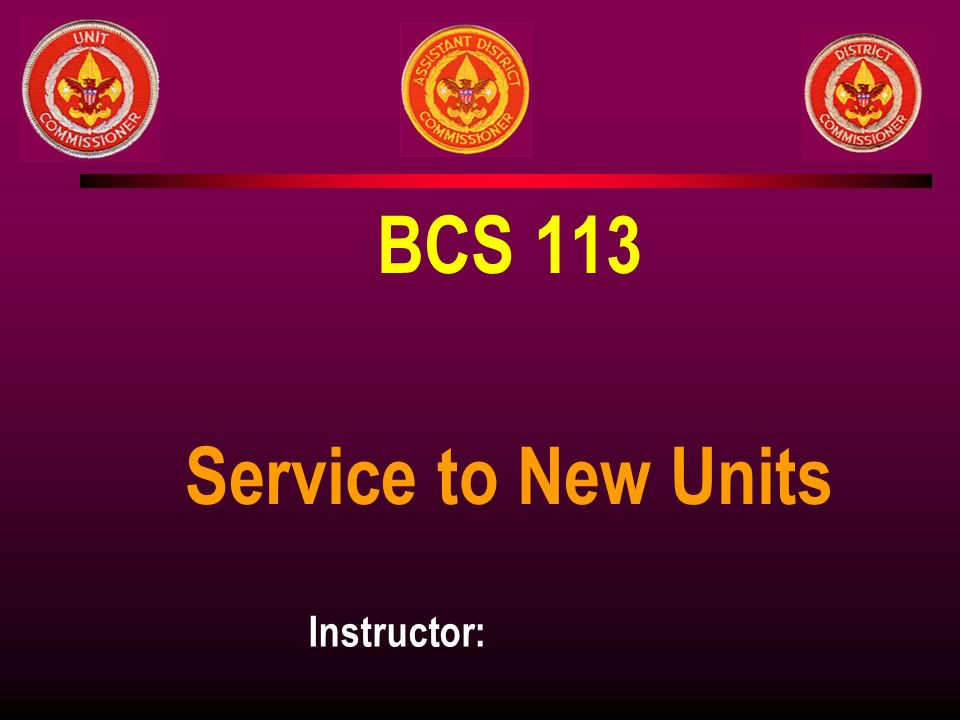 BCS 113 Service to New Units
