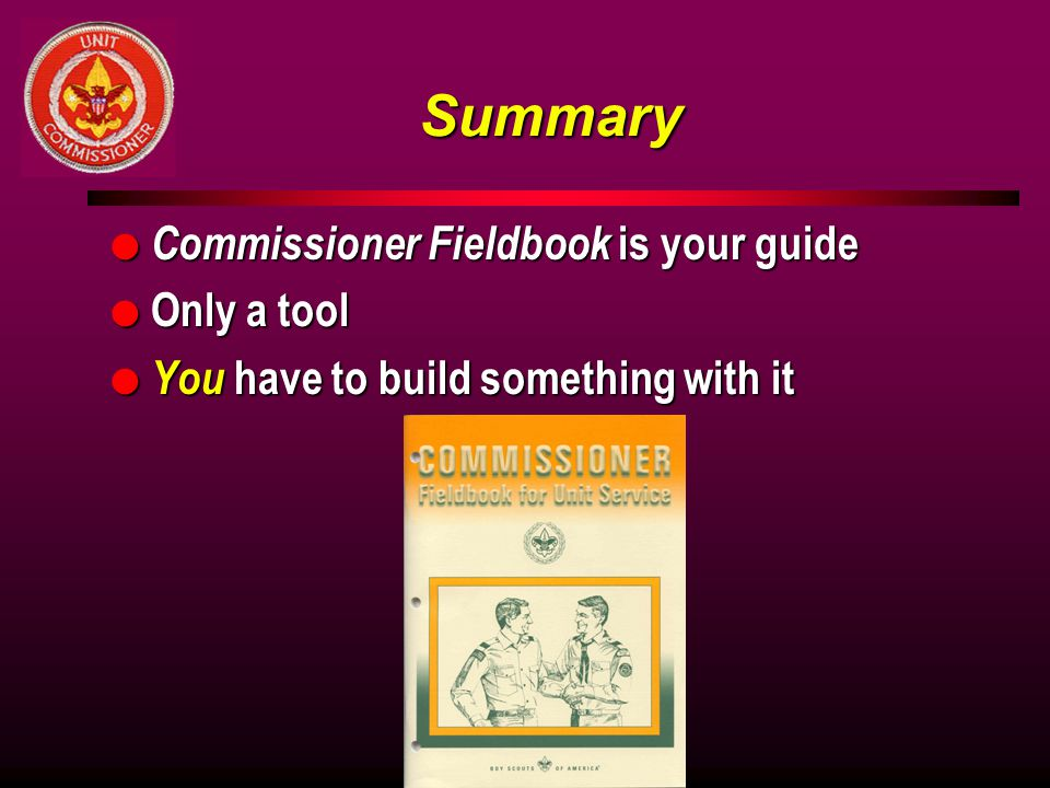 Summary Commissioner Fieldbook is your guide Only a tool