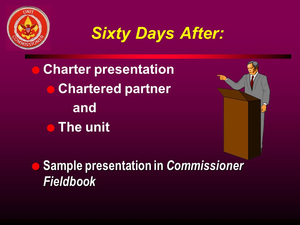 Sixty Days After: Charter presentation Chartered partner and The unit