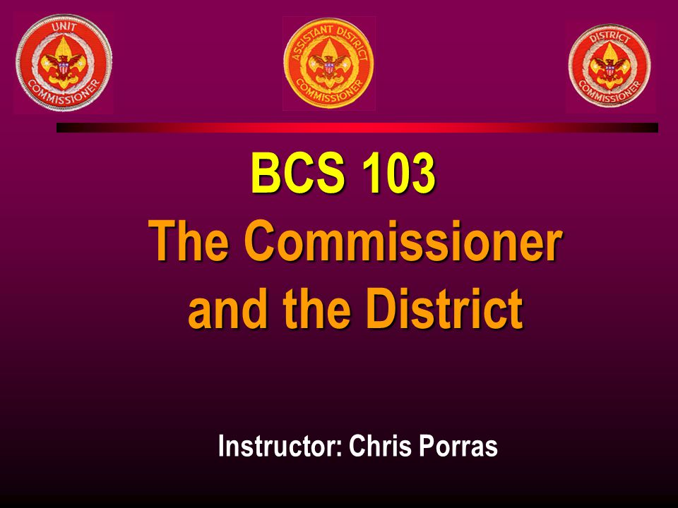 BCS 103 The Commissioner and the District