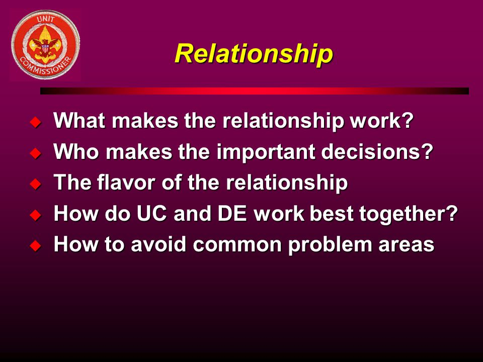 Relationship What makes the relationship work