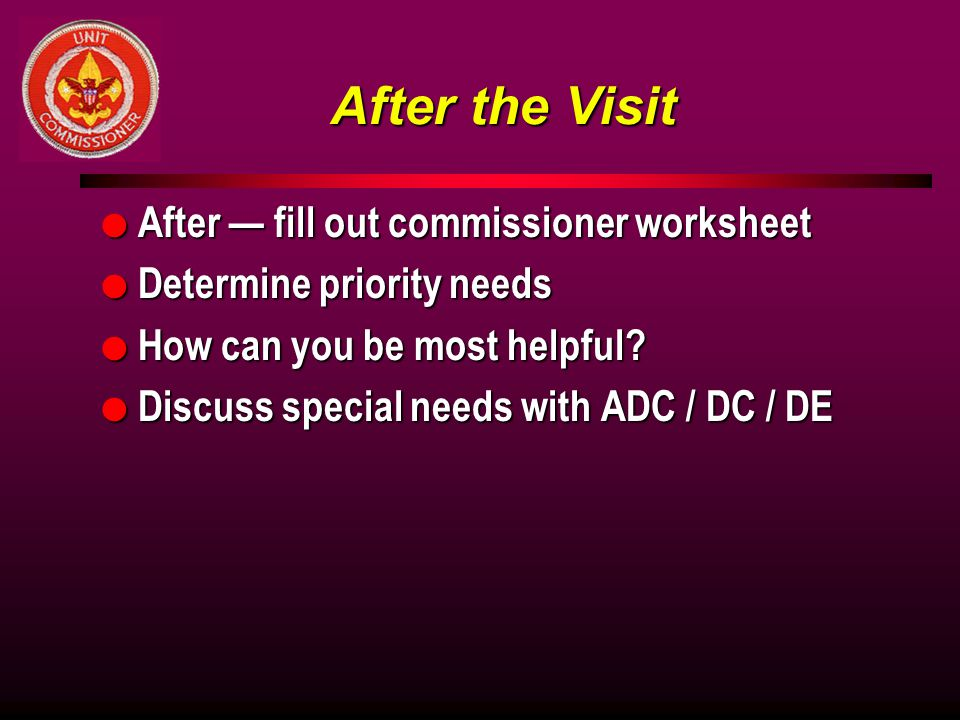 After the Visit After — fill out commissioner worksheet