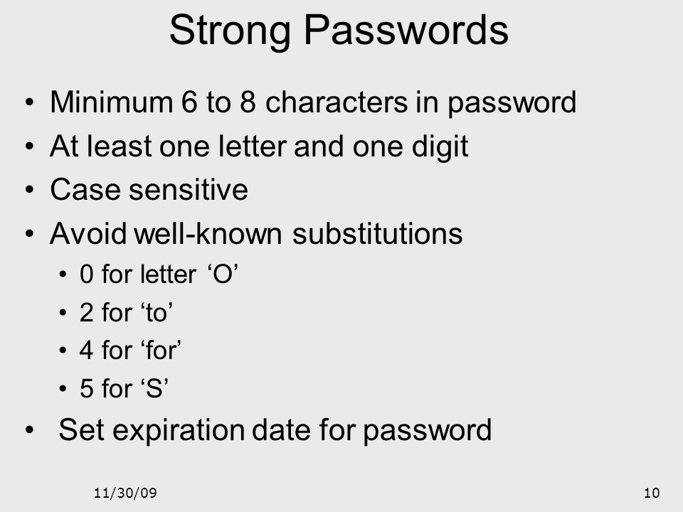 Strong Passwords Minimum 6 to 8 characters in password