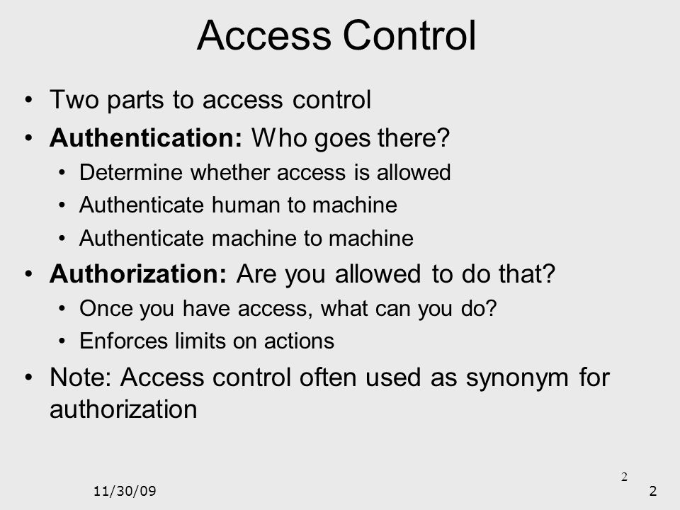 Access Control Two parts to access control