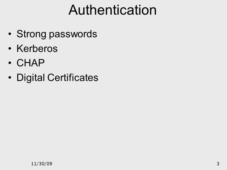 Authentication Strong passwords Kerberos CHAP Digital Certificates