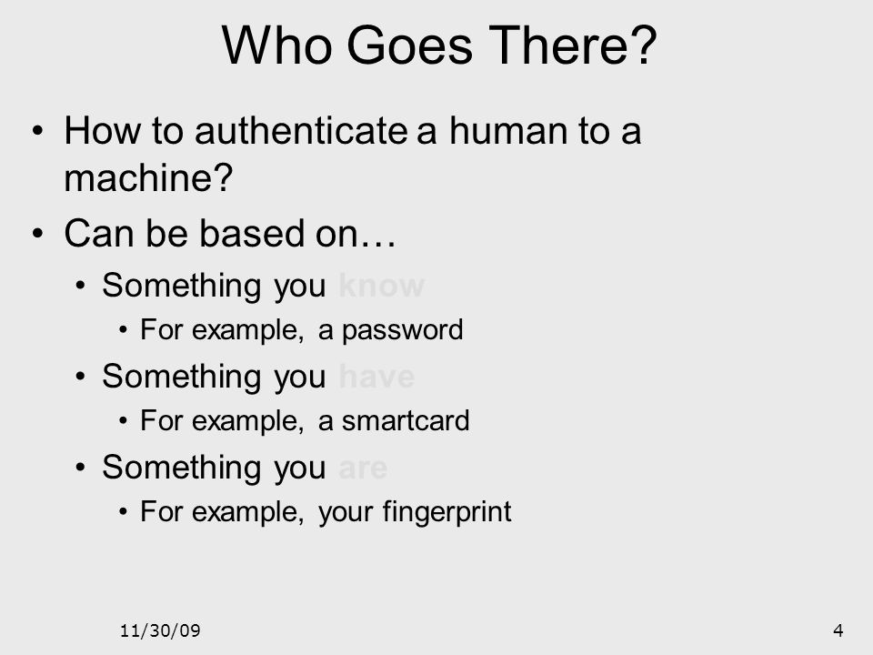 Who Goes There How to authenticate a human to a machine