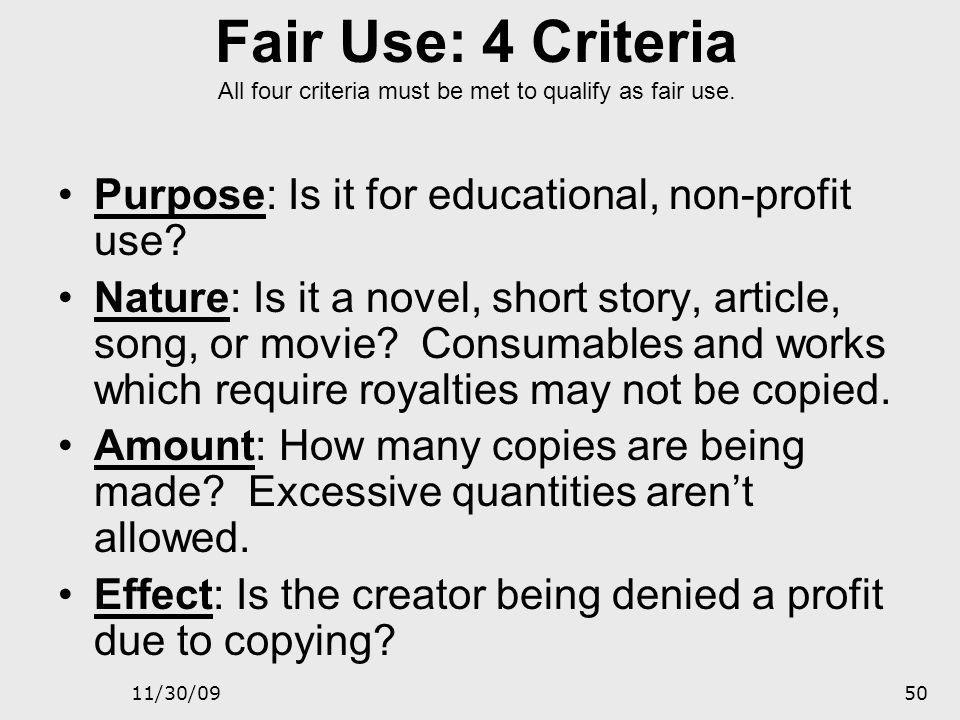 Fair Use: 4 Criteria All four criteria must be met to qualify as fair use.